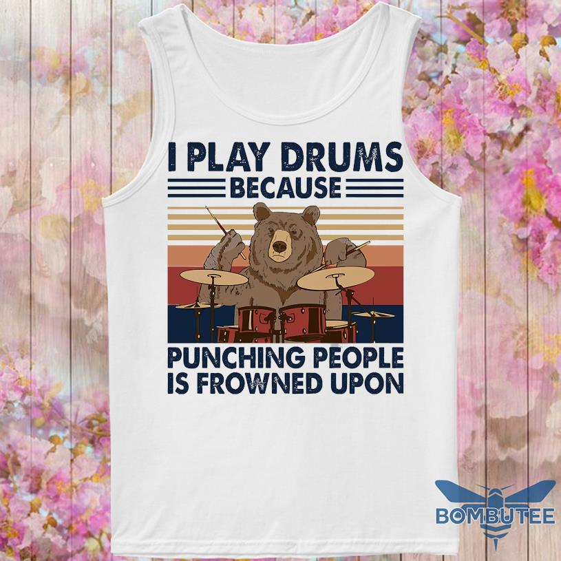 Bear I play drums because punching people is frowned upon vintage -tank top