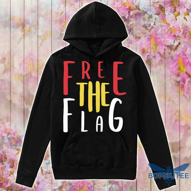 Free The Flag Shirt -hoodie