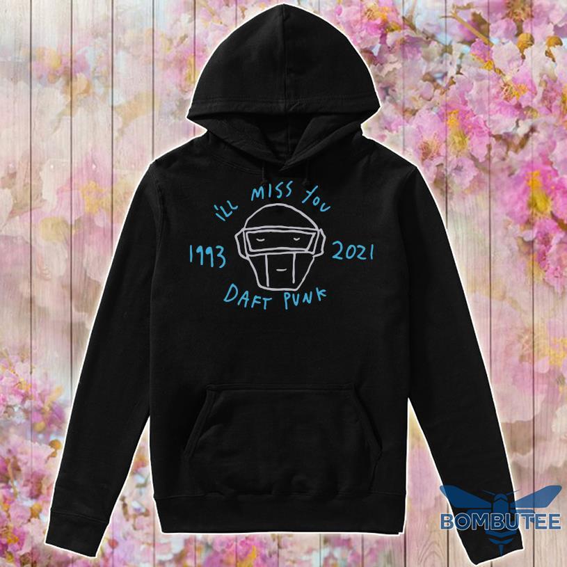 I'll Miss You Daft Punk 1993 2021 Shirt -hoodie