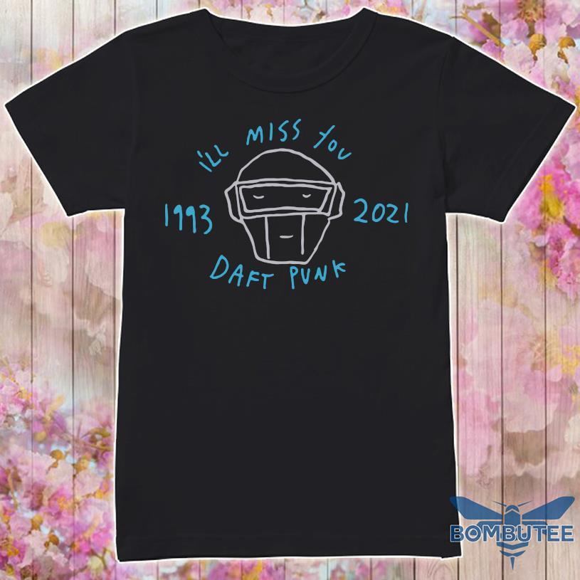 I'll Miss You Daft Punk 1993 2021 Shirt