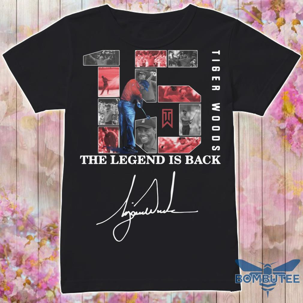 15 Tiger Woods The Legend Is Back Shirt