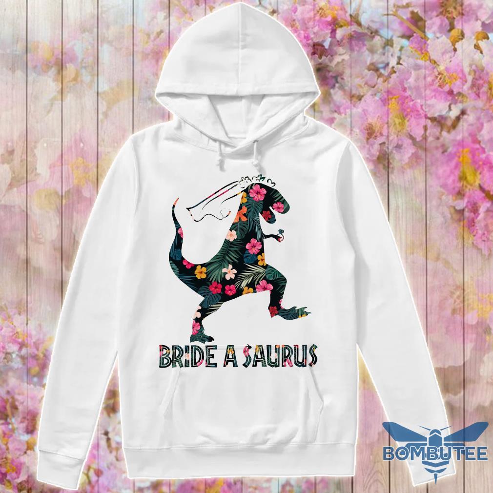 Bride a saurus floral hoodie