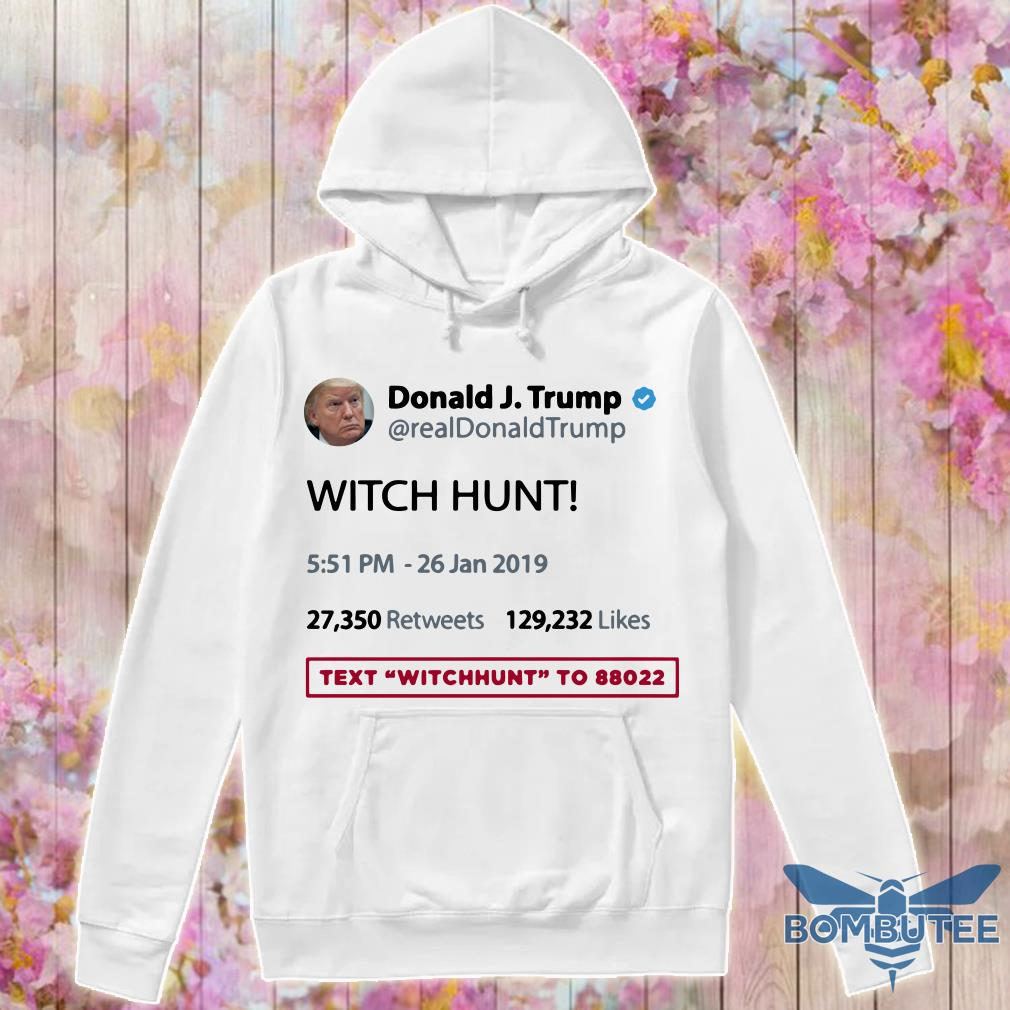 Donald Trump Witch Hunt hoodie