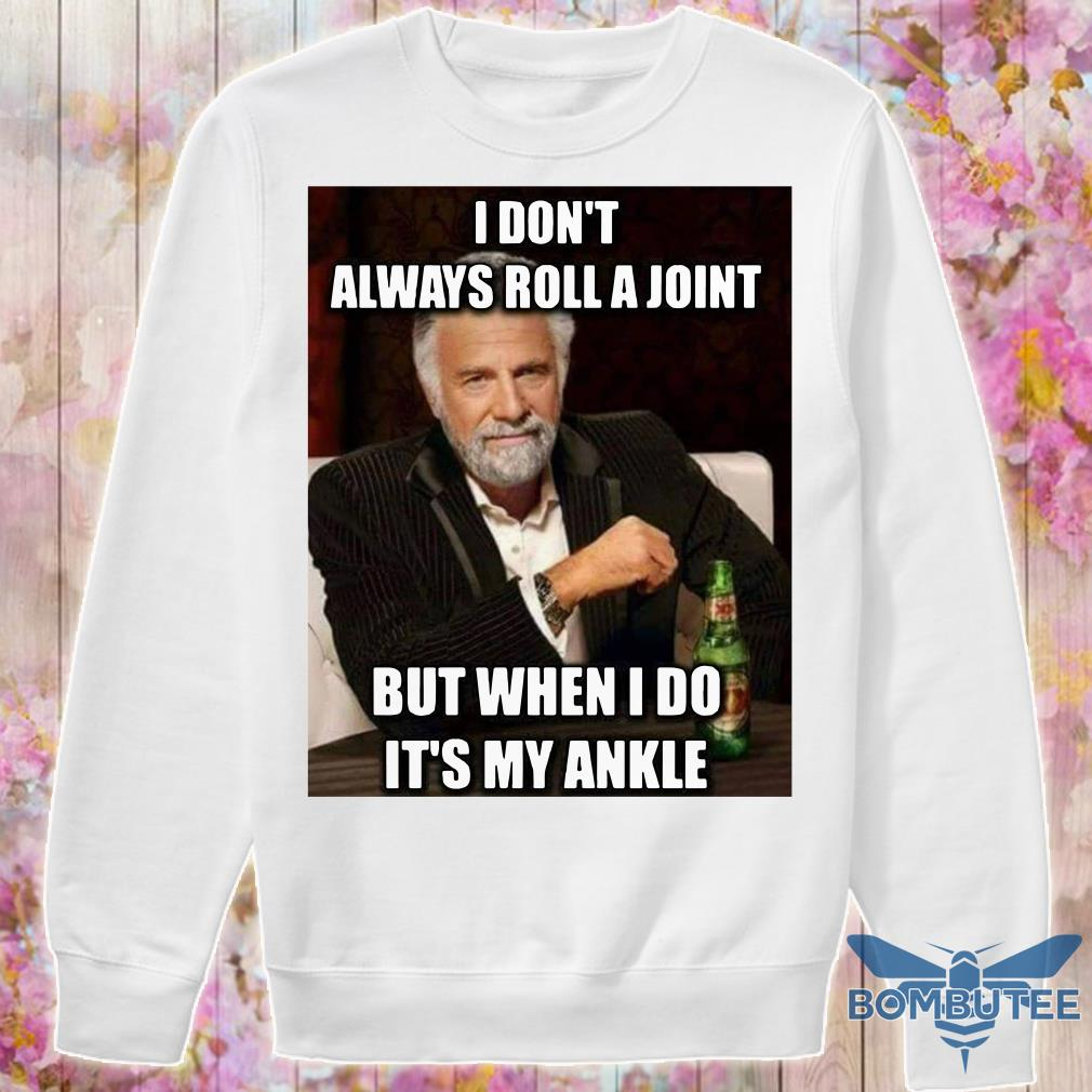 Jonathan Goldsmith I Don't Always Roll A Joint But When I Do It's My Ankle sweater