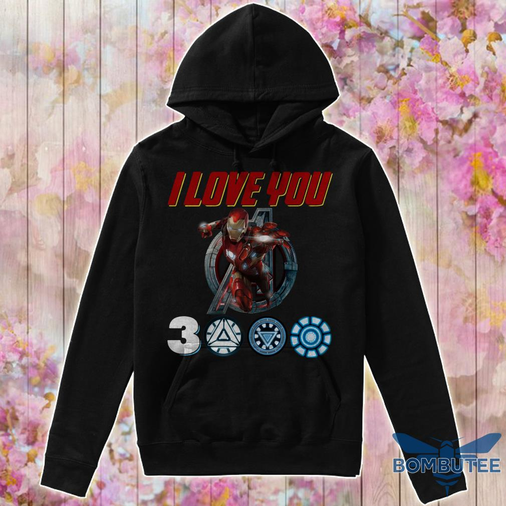 I Love you Ironman 3000 hoodie