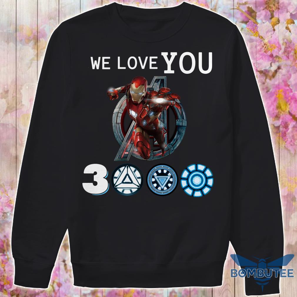 We Love You Ironman 3000 sweater