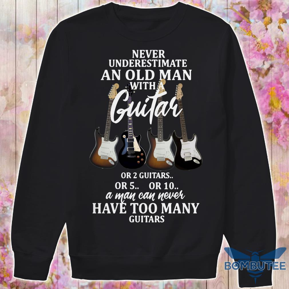 Never Underestimate An Old Man With A Guitar sweater