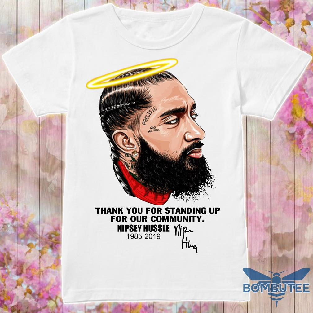 676ab4a527908 Thank you for standing up for our community Nipsey Hussle shirt ...