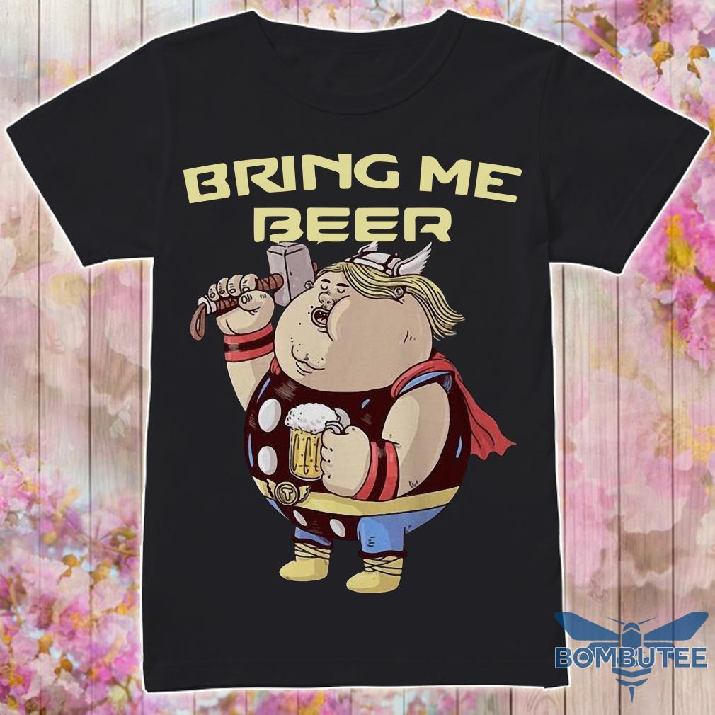 Avenger Endgame Fat Thor Bring Me Beer shirt