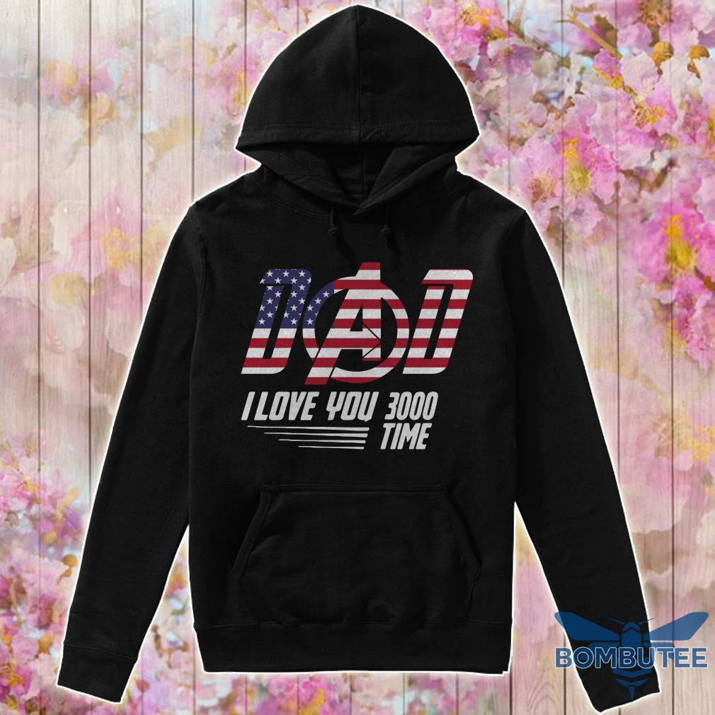 Dad I Love You 3000 Times Flag America hoodie
