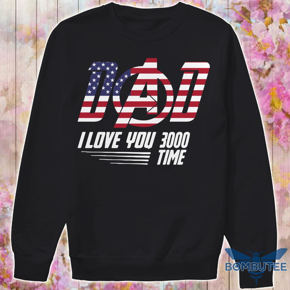Dad I Love You 3000 Times Flag America sweater