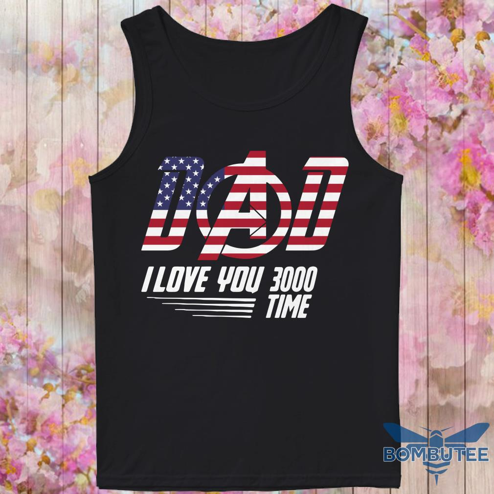 Dad I Love You 3000 Times Flag America tank top
