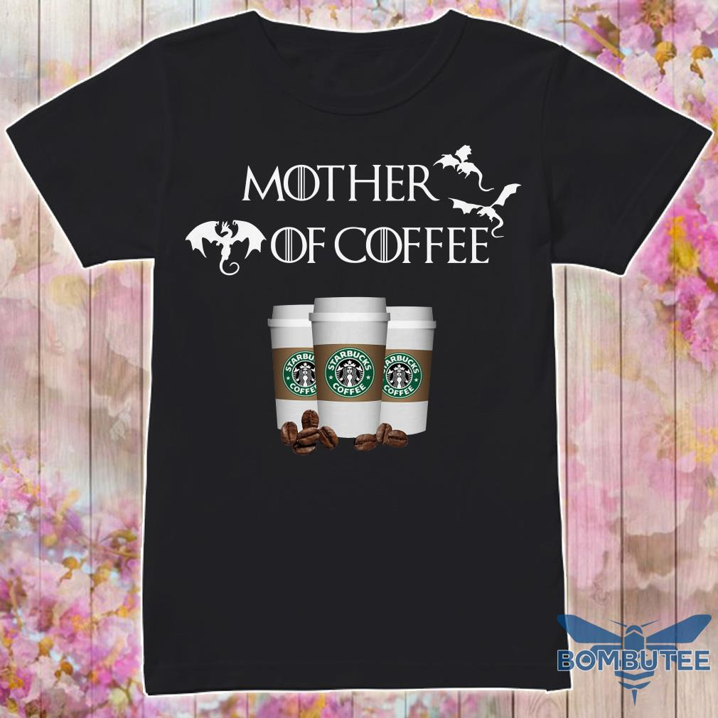 Game Of Throne Mother of Starbucks coffee shirt