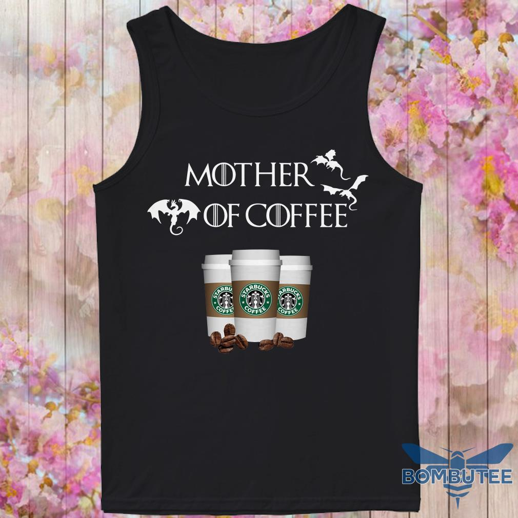 Game Of Throne Mother of Starbucks coffee tank top