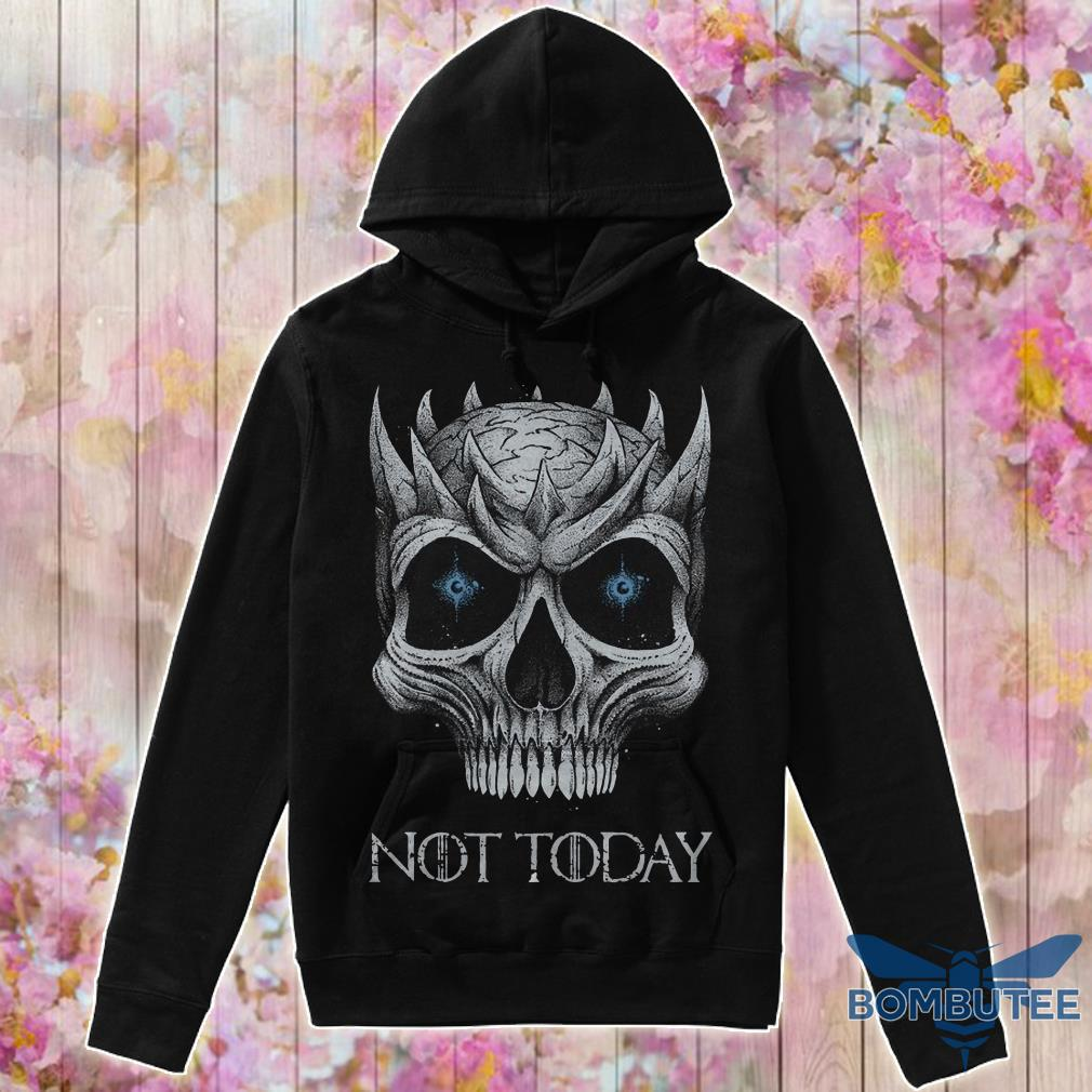 Skull Night King not today hoodie