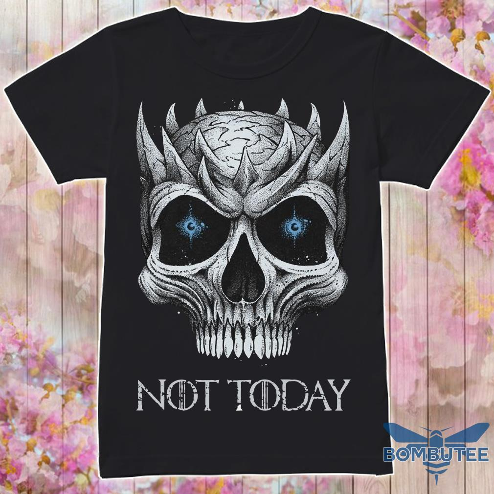 Skull Night King not today shirt