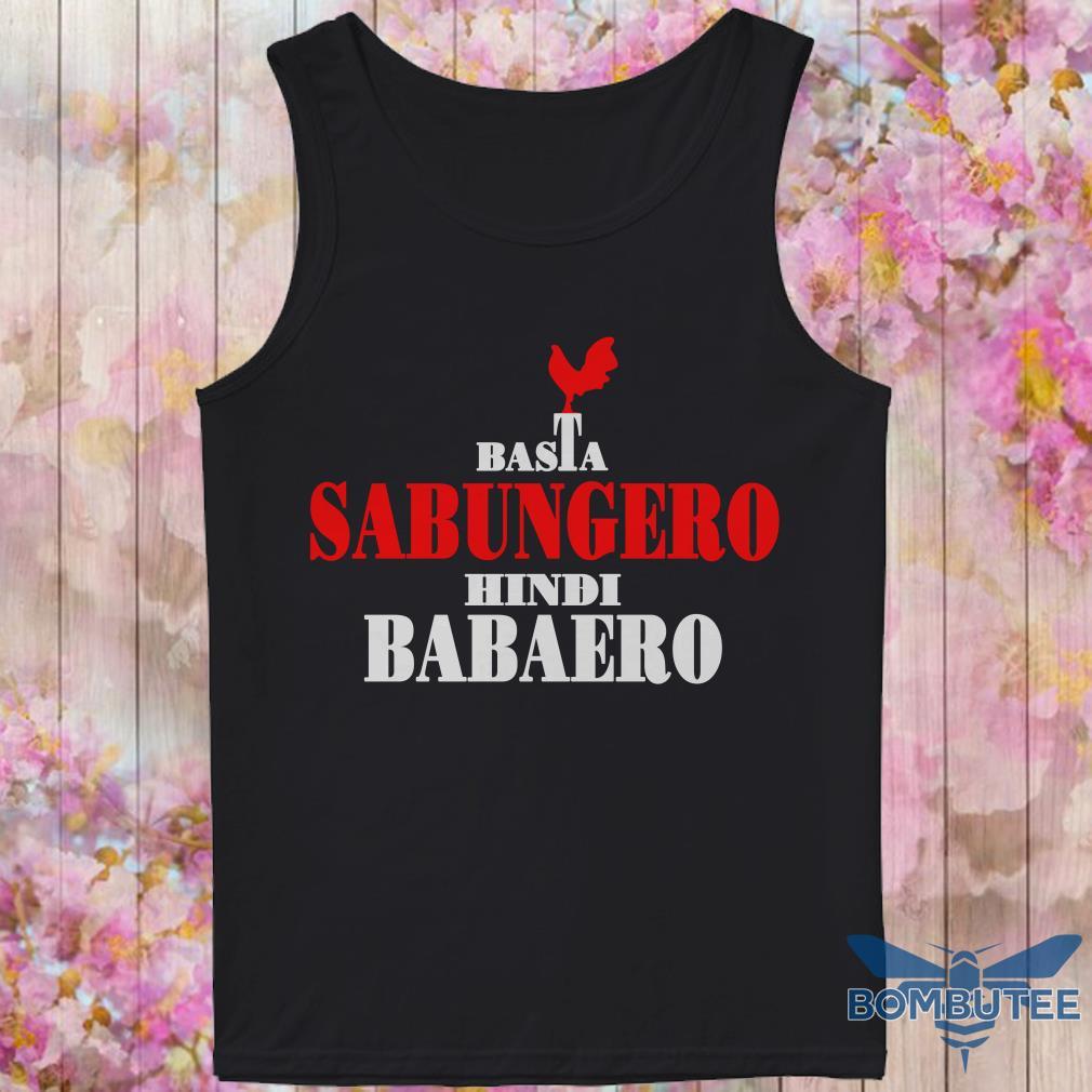 Basta Sabungero Hindi Babaero tank top
