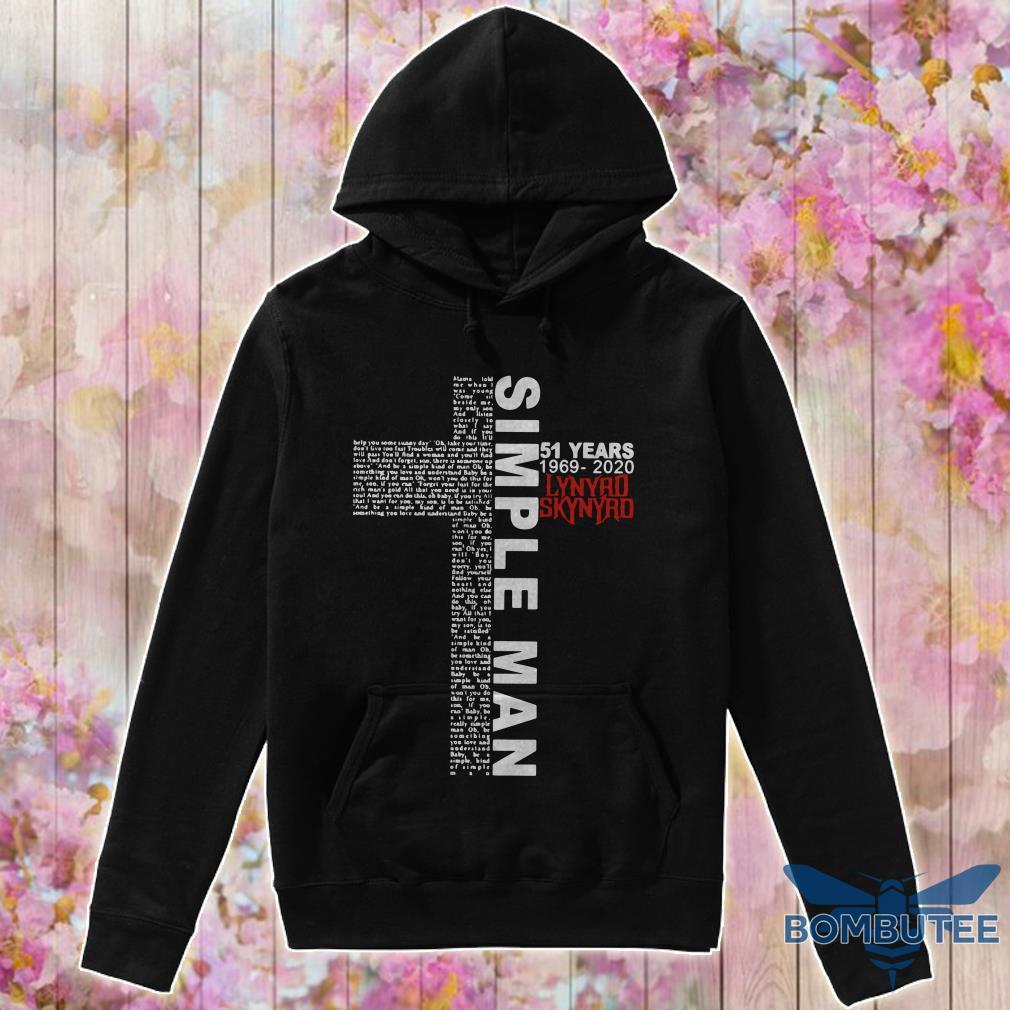 Cross Simple Man 51 Years 1969 2020 Lynyrd Skynyrd hoodie