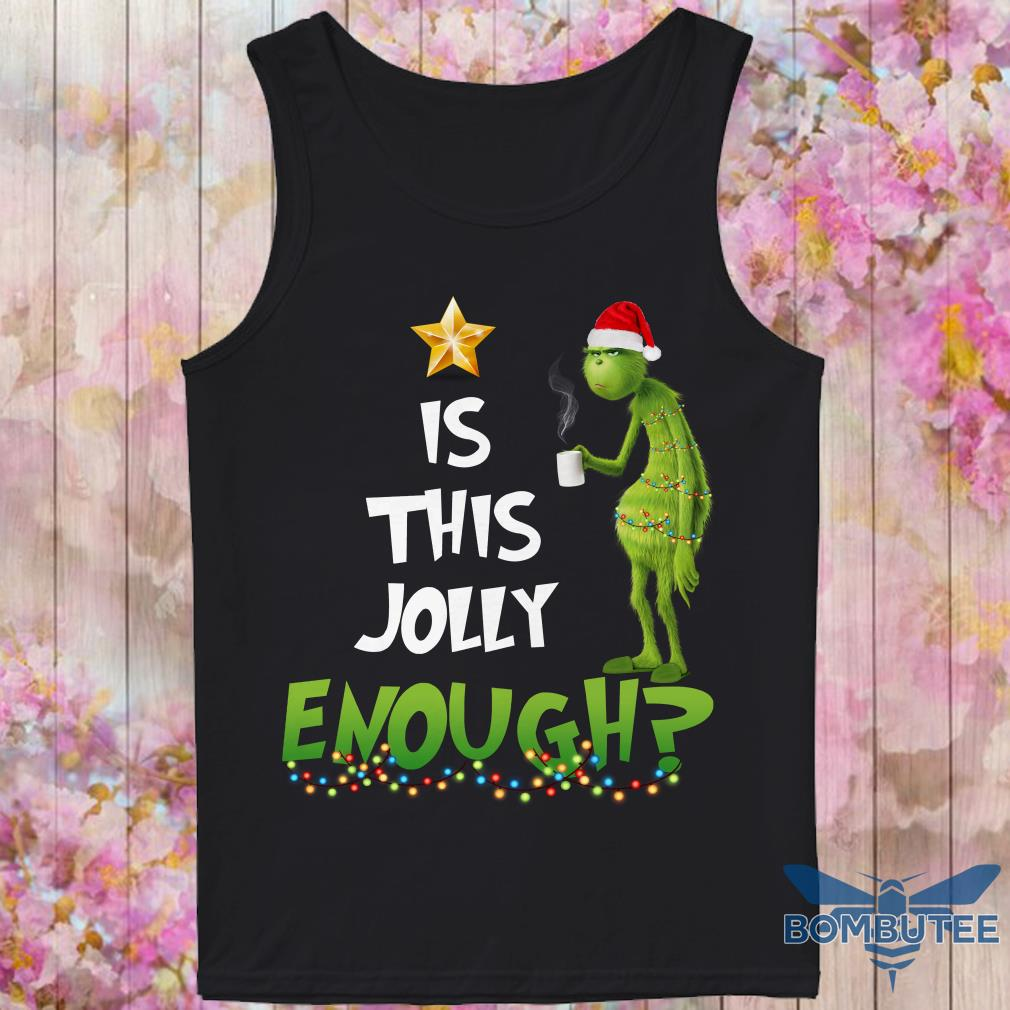 Grinch is this jolly enough Christmas tank top