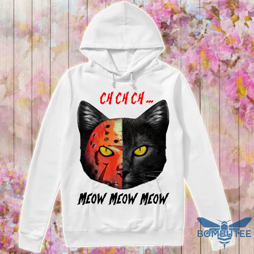 Jason Voorhees Black Cat Ch Ch Ch Meow Meow Meow hoodie