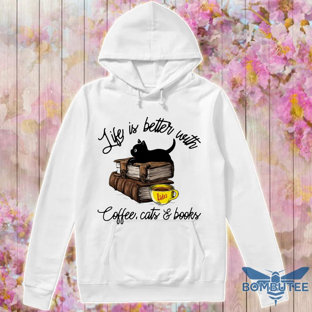 Life is better with Luke's coffee Cats and Books hoodie