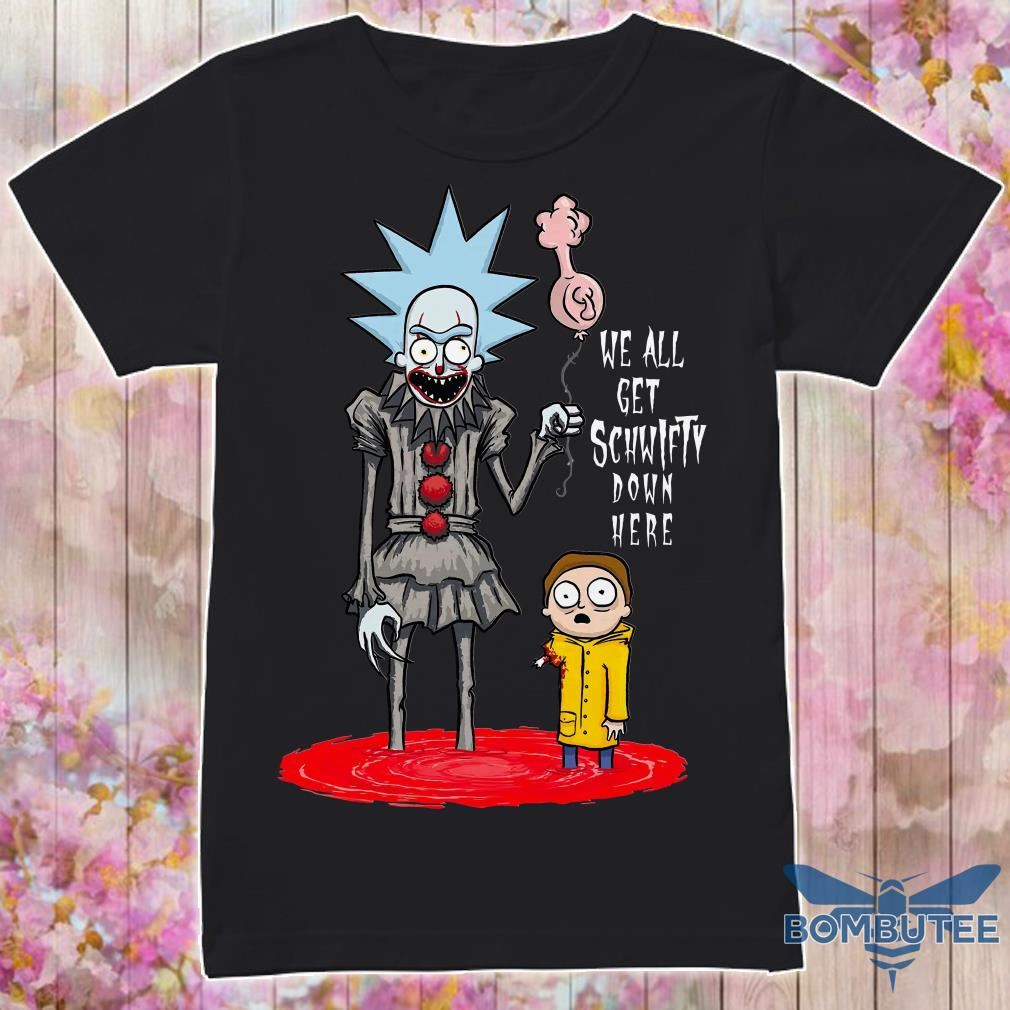 Pennywise It Rick And Morty We All Get Schwifty Down Here Shirt