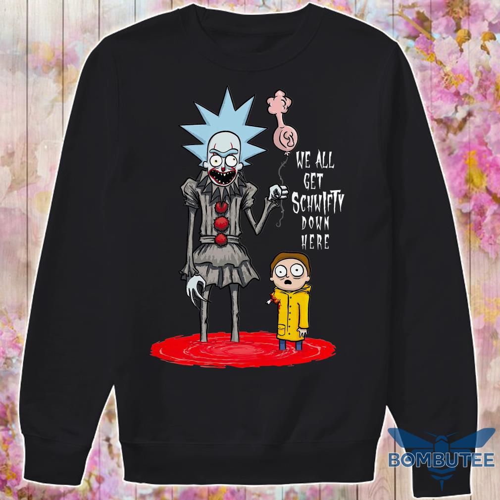 Pennywise It Rick And Morty We All Get Schwifty Down Here sweater