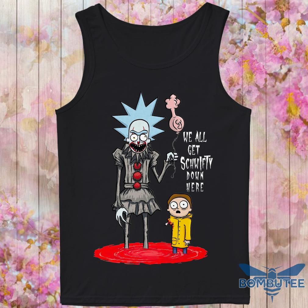 Pennywise It Rick And Morty We All Get Schwifty Down Here tank top