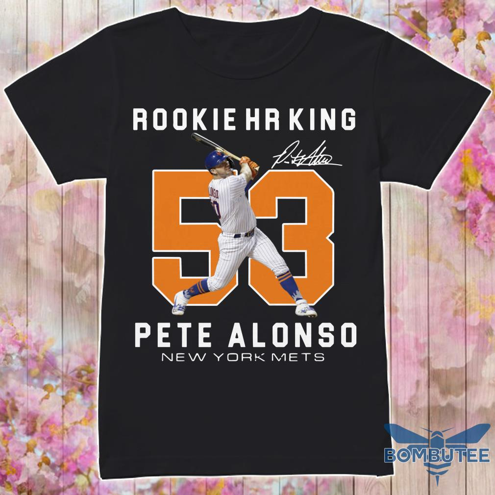 Rookie HR King 53 Pete Alonso New York Mets Signature Shirt