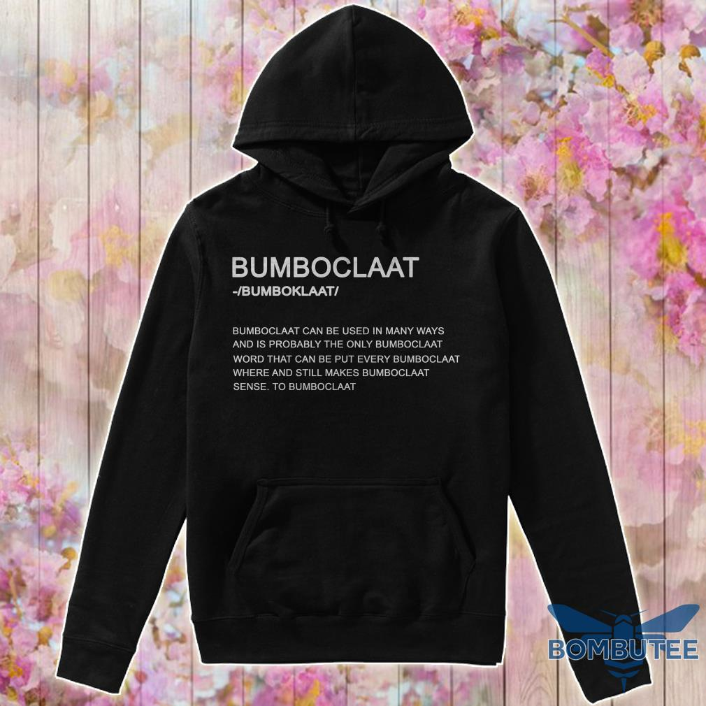Bumboclaat Definition Bumboclaat Can Be Used In Many Ways hoodie