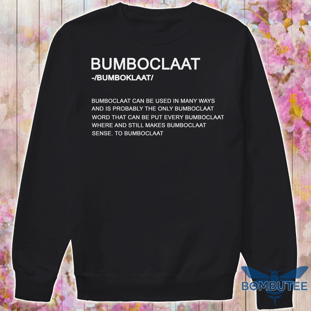 Bumboclaat Definition Bumboclaat Can Be Used In Many Ways sweater