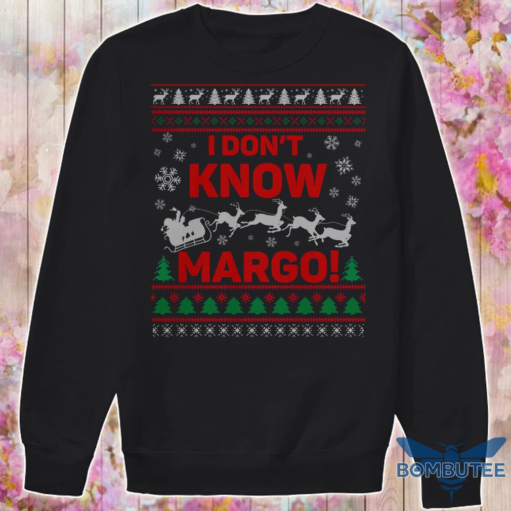 I Don't Know Margo Ugly Christmas Sweater