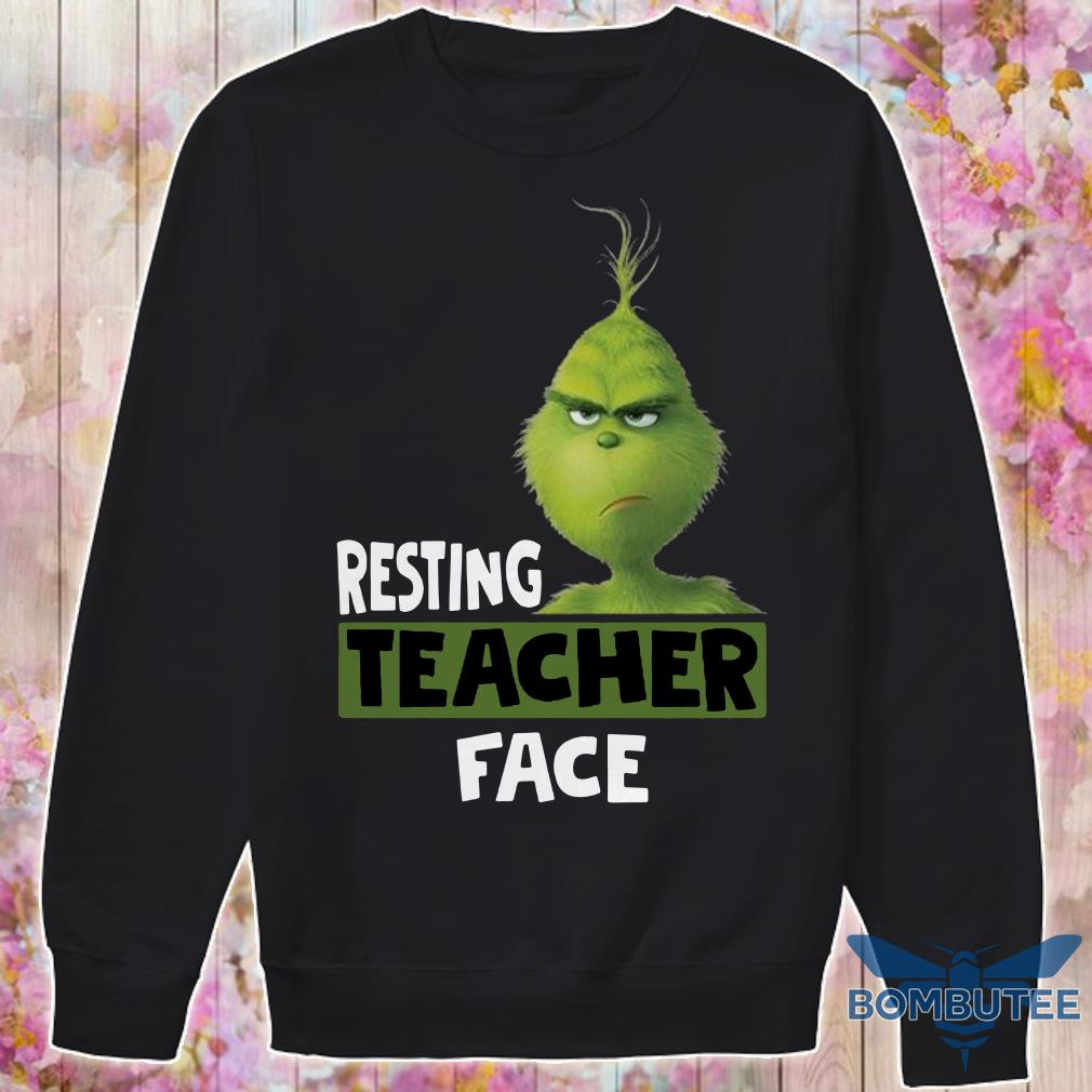 The Grinch Resting Teacher Face Sweater