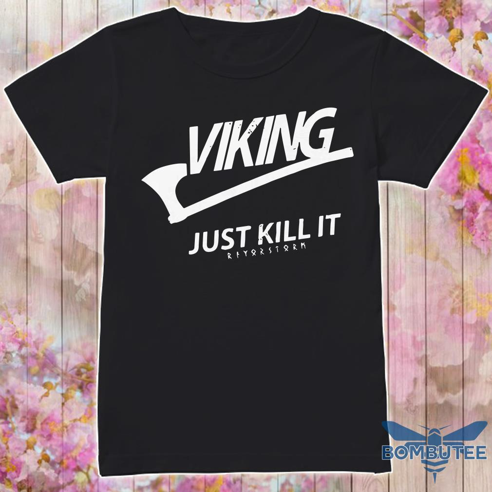 Official Viking Just Kill It Shirt