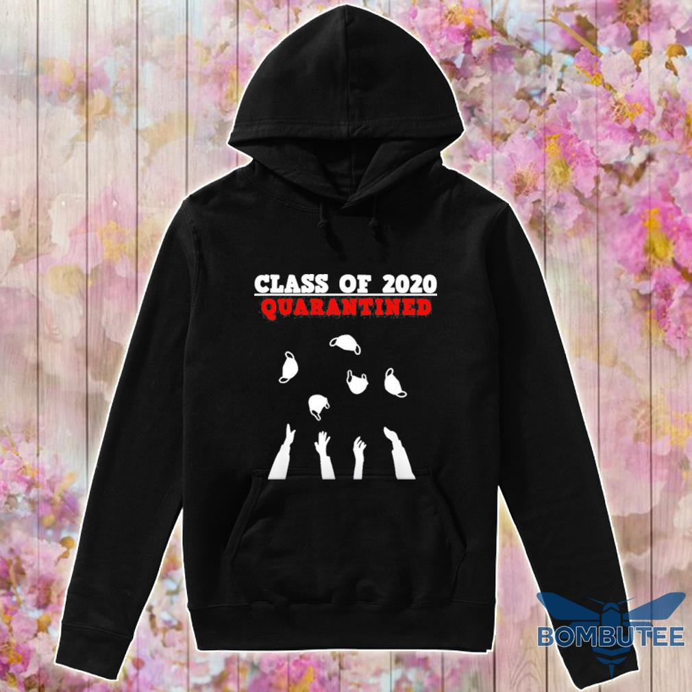 Class Of 2020 Funny Senior Friends Quarantine Graduation Shirt -hoodie