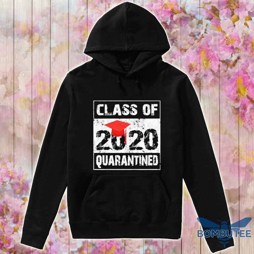 Class Of 2020 Quarantined Seniors Flu Virus Quarantine Grad Shirt -hoodie