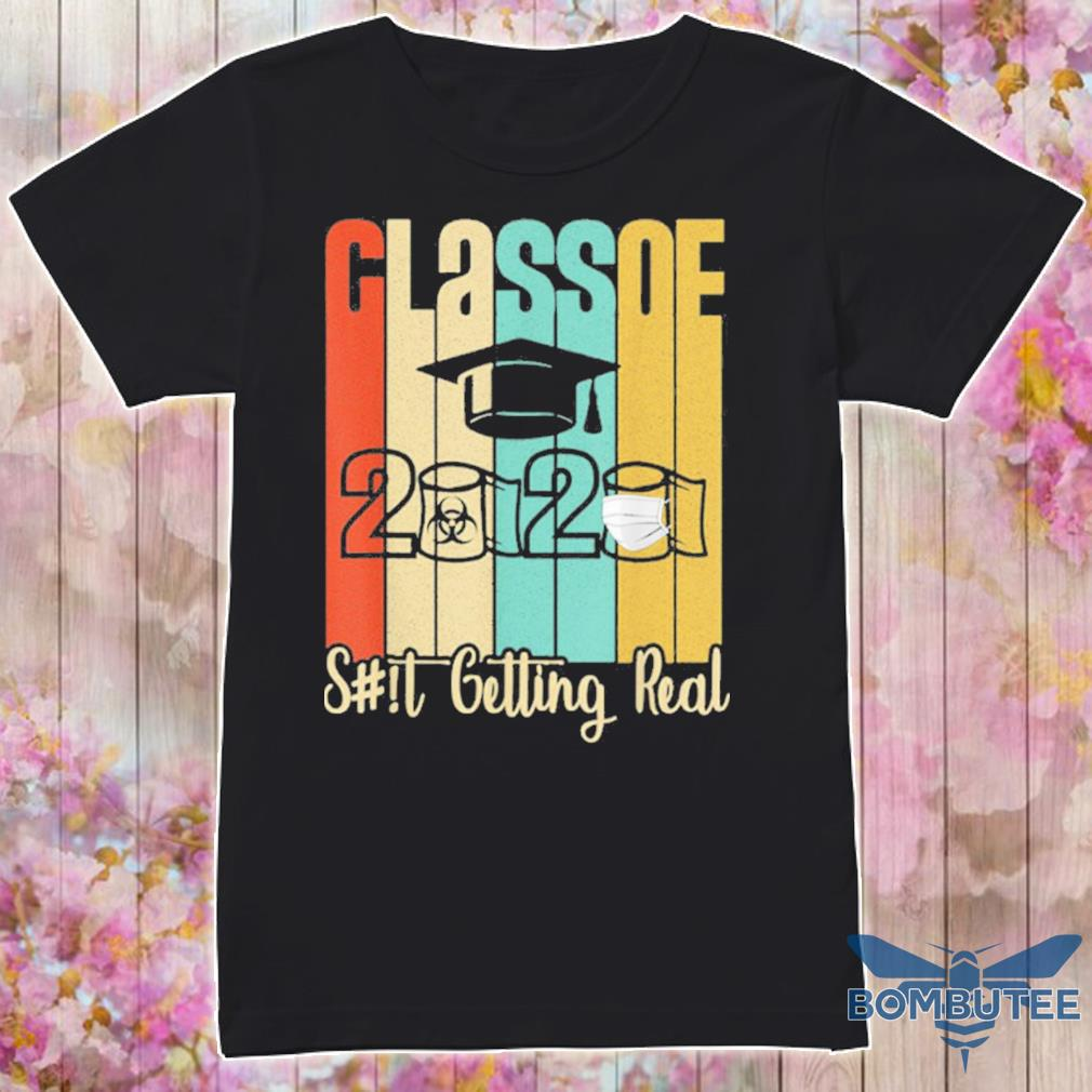 Class Of 2020 Shit Is Getting Real 2020 Toilet Paper Shirt