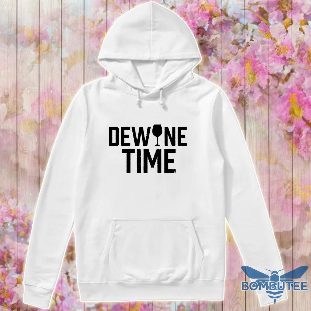 Dewine time s -hoodie