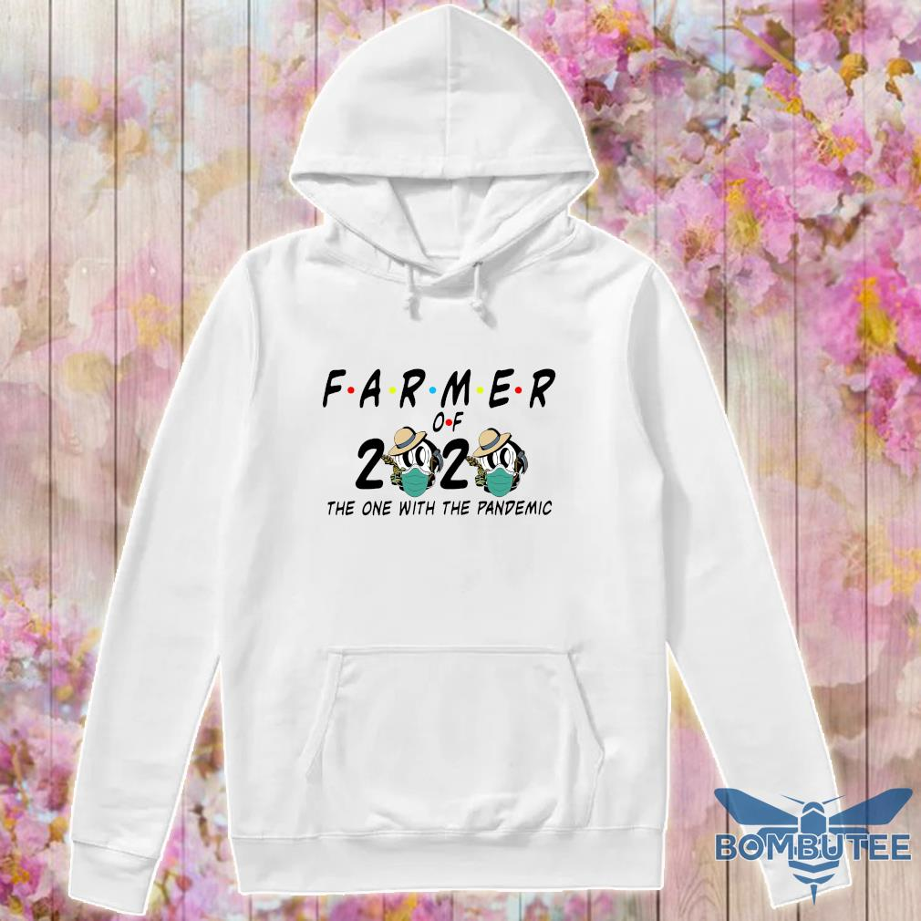 Farmer of 2020 the one with the pandemic s -hoodie