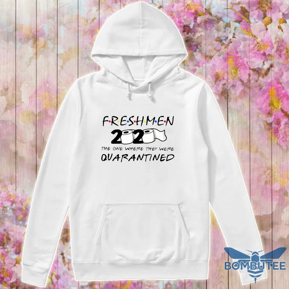 Freshmen 2020 the one where they were quarantined s -hoodie