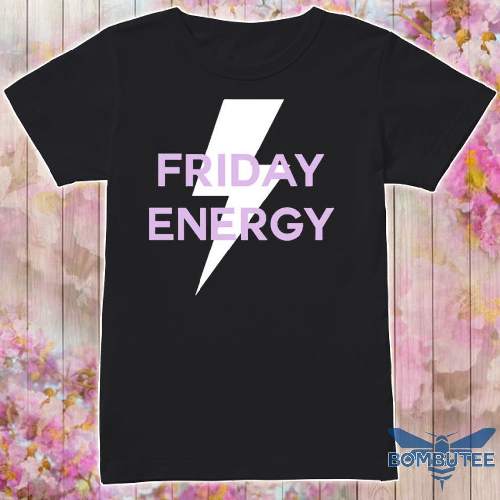 Friday Energy Shirt