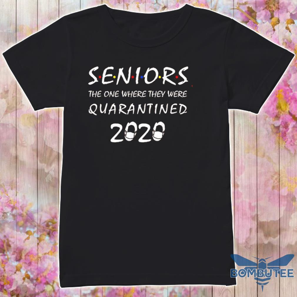 Got Toilet Paper Shirtseniors The One Where They Were Quarantined 2020 Shirt
