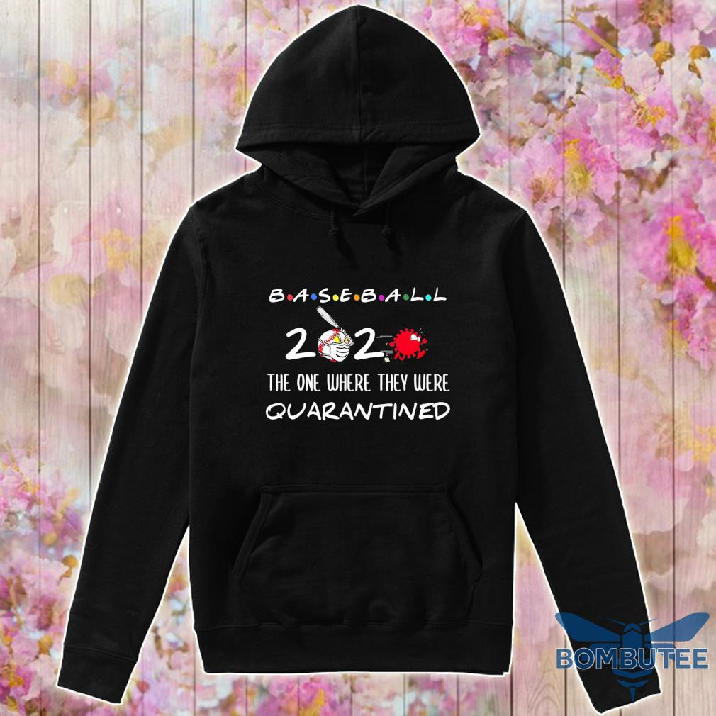 Official Baseball 2020 the one where they were quarantined s -hoodie