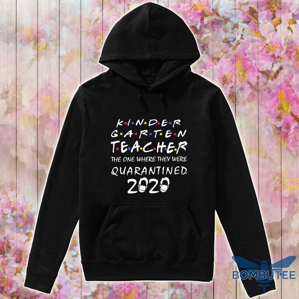 Official kindergarten teacher the one where they were quarantined 2020 s -hoodie