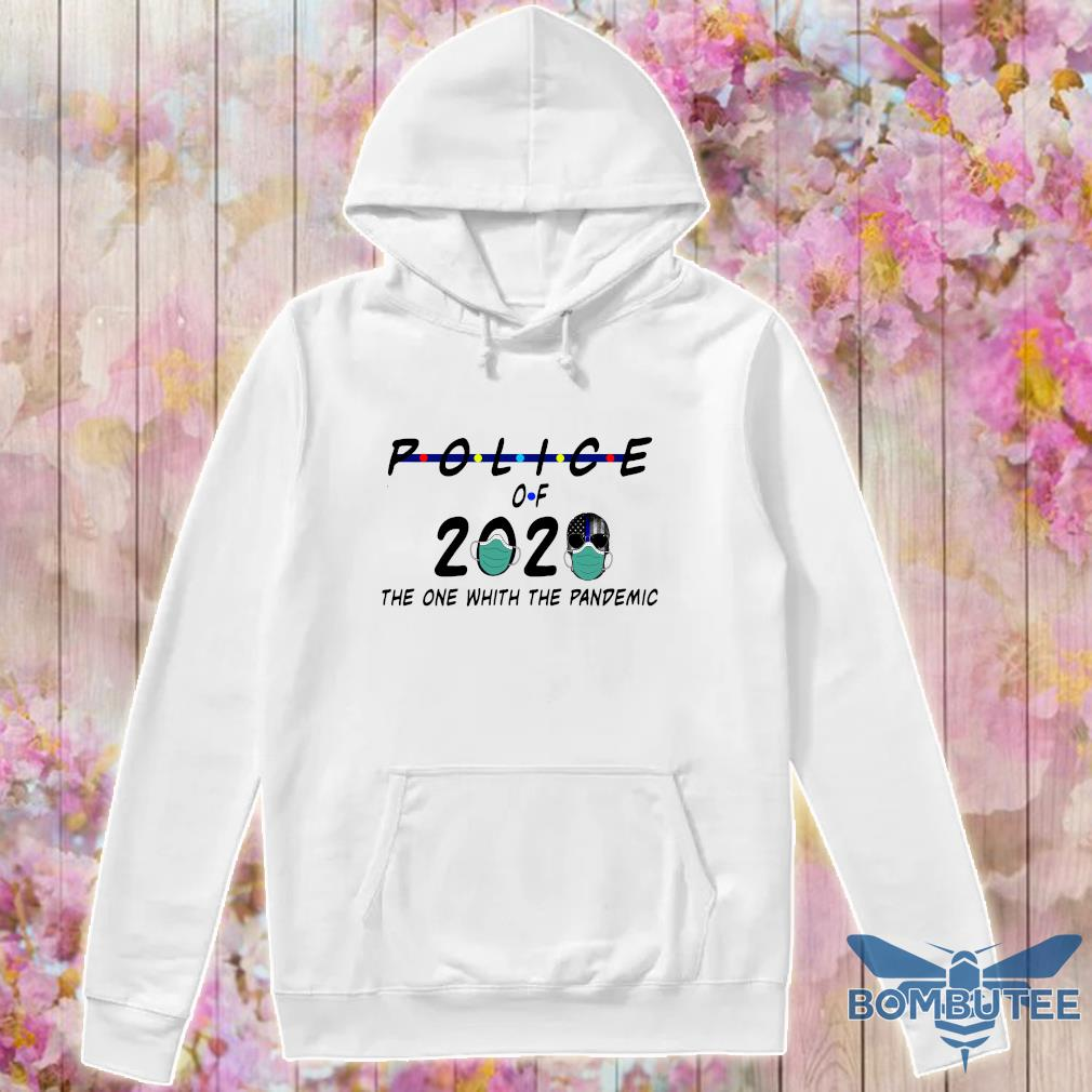 Official Police of 2020 the one with the pandemic s -hoodie