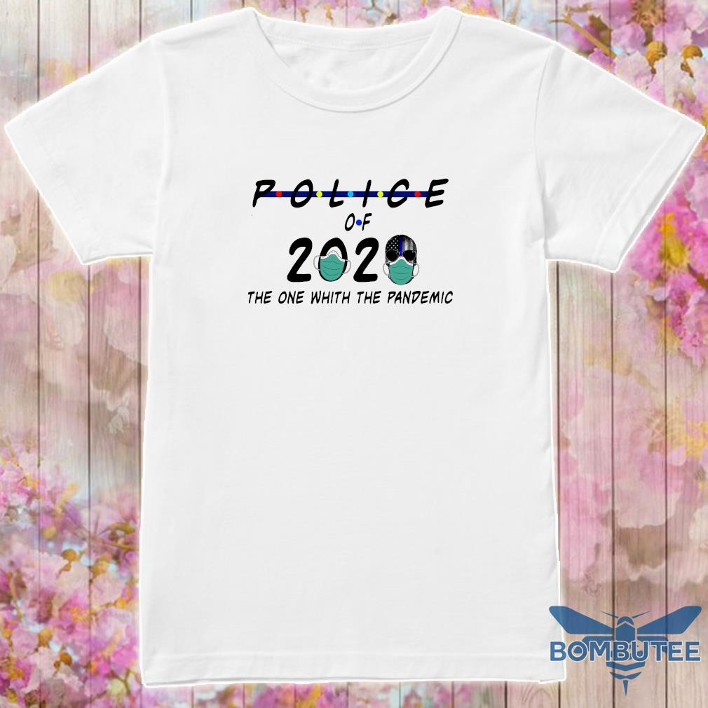 Official Police of 2020 the one with the pandemic shirt