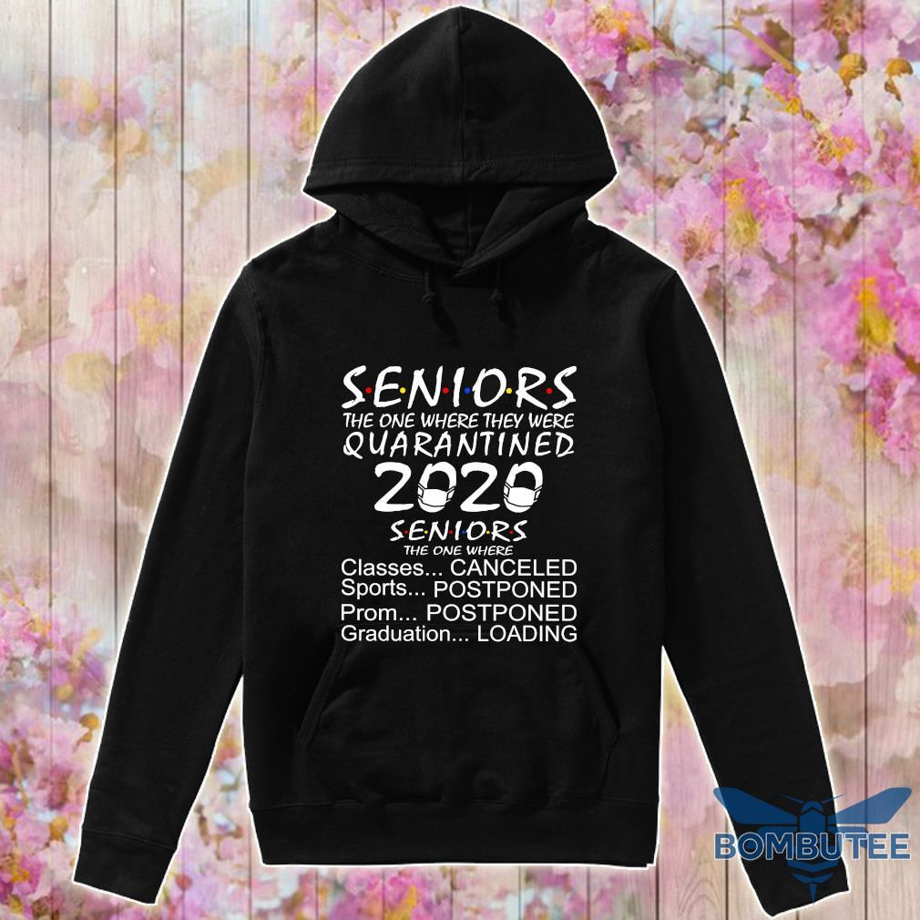 seniors the one where they were quarantined 2020 seniors the one where s -hoodie