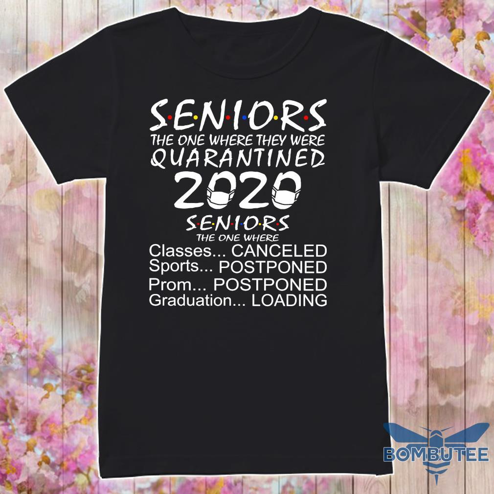 seniors the one where they were quarantined 2020 seniors the one where shirt
