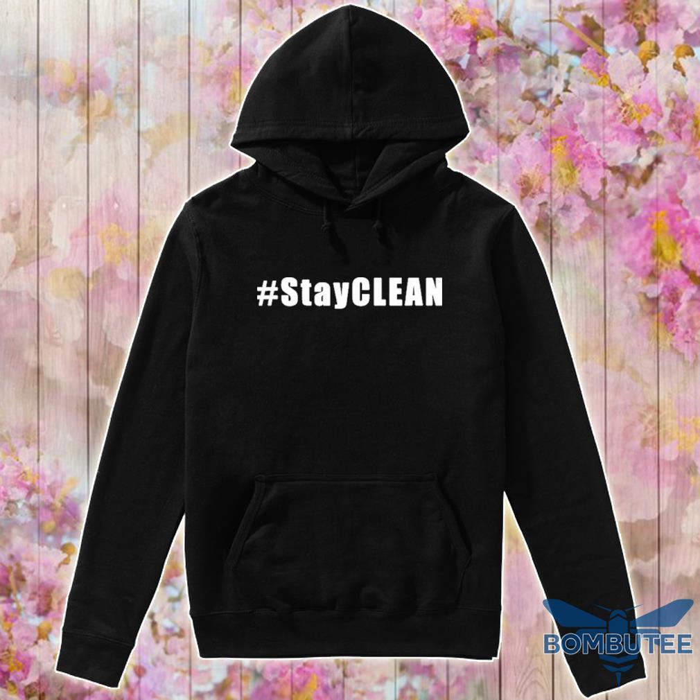 #Stayclean Shirt -hoodie