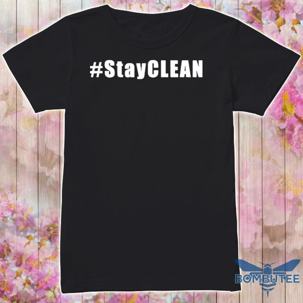 #Stayclean Shirt